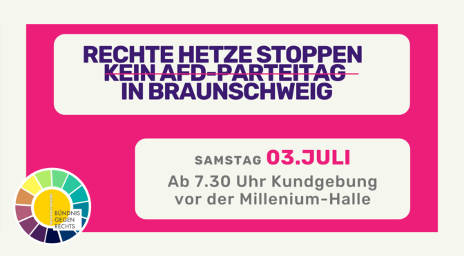 Rechte Hetze stoppen – 03.07. Kein AfD-Parteitag in Braunschweig